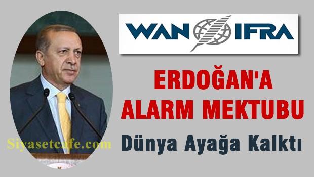 WAN-IFRA'dan Erdoğan'a 'Özgür Basın' Uyarısı: Dehşete Düştük