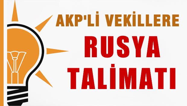 AKP'den milletvekillerine 'Rusya' talimatı