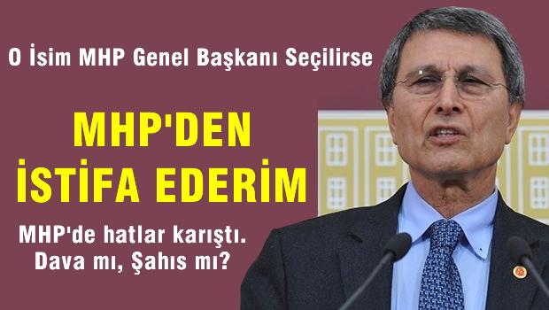 Halaçoğlu : MHP'den İstifa Ederim