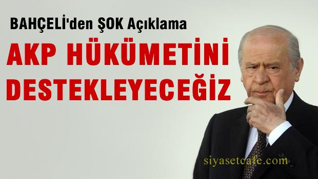 Devlet Bah�eli: MHP, AKP'yi Desteksiz B�rakmayacakt�r