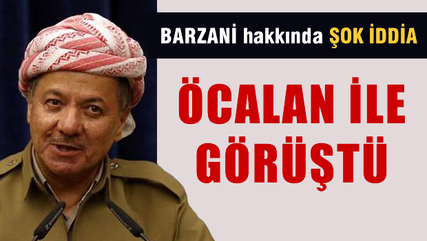 Barzani, Abdullah Öcalan ile görüştü iddiası
