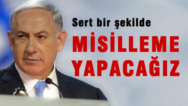 İsrail resti çekti 'Misilleme yapacağız'