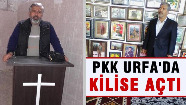 Şanlıurfa'da açılan kilisenin arkasından PKK çıktı