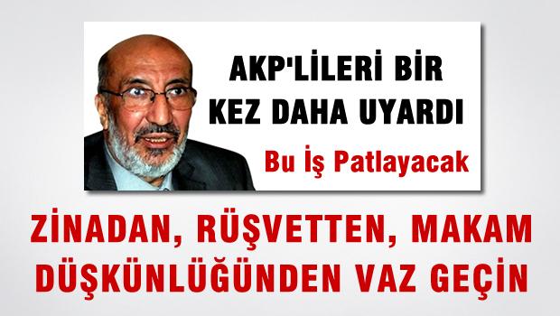 Dilipak'tan AKP'ye Mesaj: Yol Yakınken Dönün, Yoksa Bu İş Patlayacak