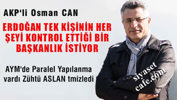 AKP'li Osman Can: 'Ülke parçalanmaya doğru gidiyor demektir'
