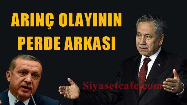 Arınç ve Erdoğan kavgasının perde arkası