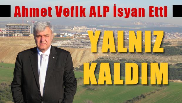 Ahmet Vefik ALP, �syan etti