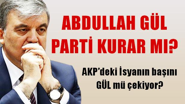 Abdullah Gül parti kurar mı?