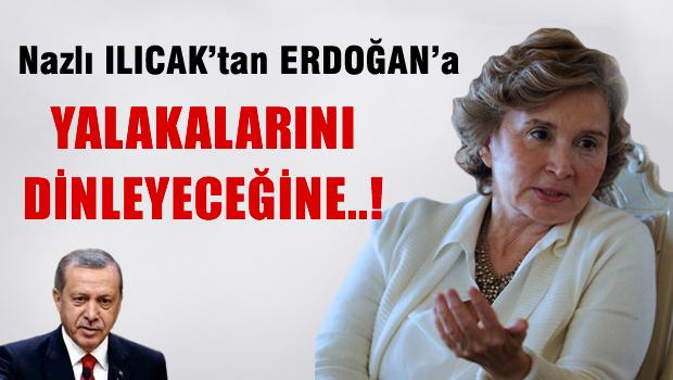 Nazlı Ilıcak'tan Erdoğan'a: Yalakalara kulak vereceğine, biraz da...!