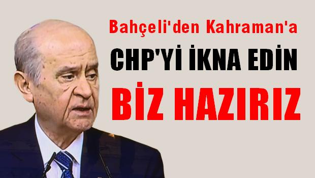Bahçeli'den Kahraman'a: CHP'yi ikna edin