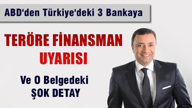 ABD'den Türkiye'deki 3 bankaya terörizmin finansmanı uyarısı