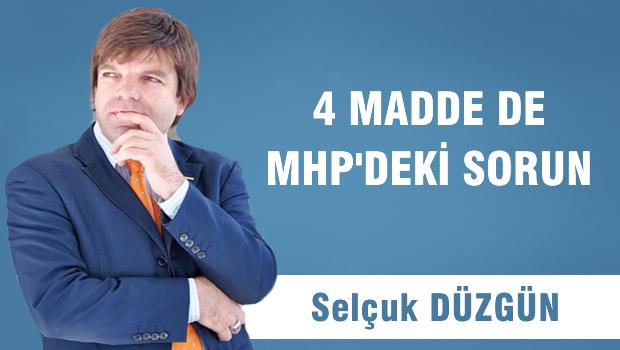4 Madde de MHP'deki sorun