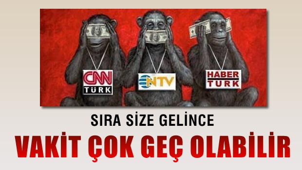 NTV, CNN Türk, Habertürk Üç Maymunu Oynuyor