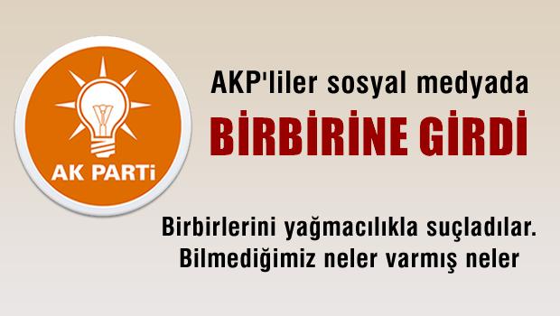 AKP'liler sosyal medyada kavgaya tutuştu