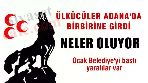 Ülkücüler Adana'da bir birine girdi, yaralılar var