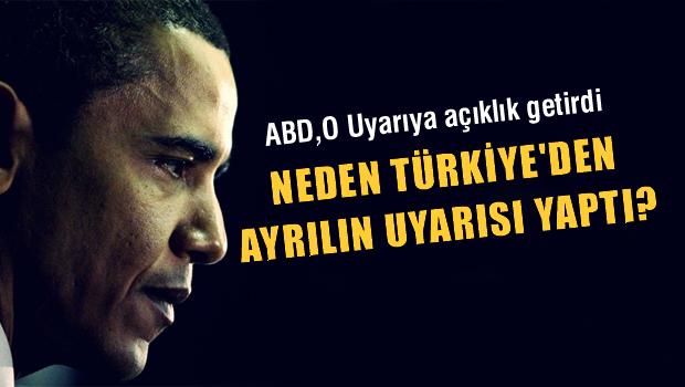 ABD, Askerlerine neden 'Türkiye'den ayrılın'uyarısı yaptı?