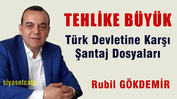 Türk Devleti'ne Karşı Şantaj Dosyaları