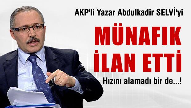 AKP'li yazar,  Abdulkadir Selvi'yi münafık ilan etti