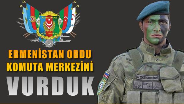 Azerbaycan: Ermenistan ordu komuta merkezini vurduk