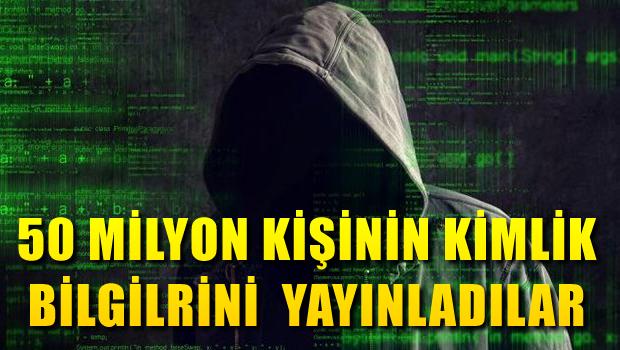 50 milyon vatandaşın kimlik bilgileri internette yayınlandı