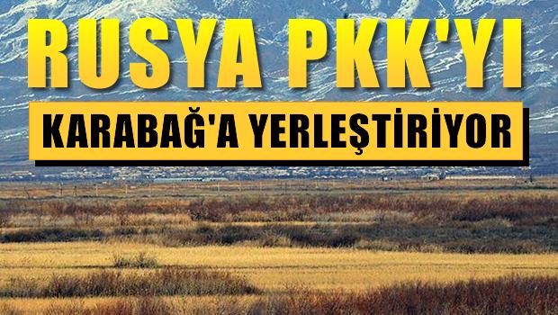 Rusya PKK'lıları Karabağ'a yerleştiriyor