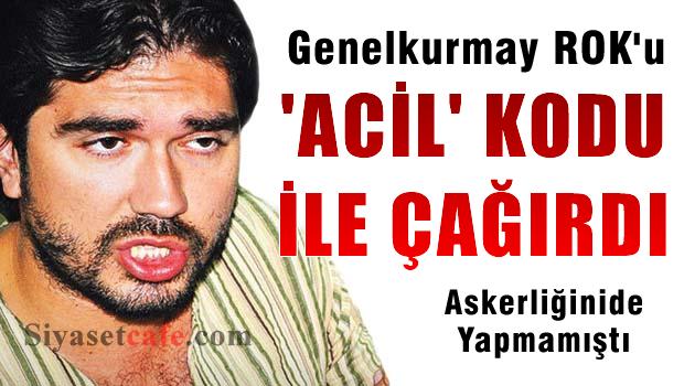 Genelkurmay, Rasim Ozan Kütahyalı'yı 'Acil' koduyla askeri savcılığa çağırdı!