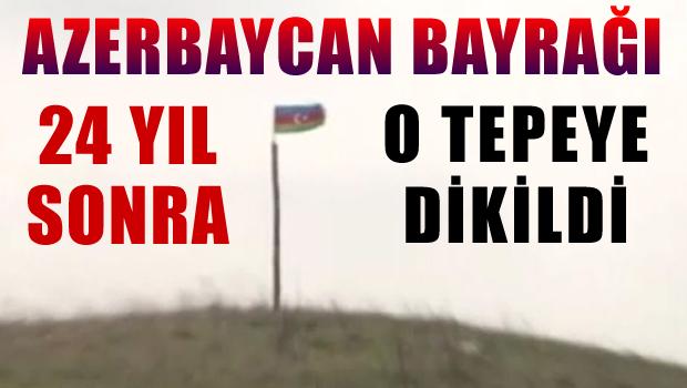 24 yıl sonra Azerbaycan bayrağı o tepede dalgalandı