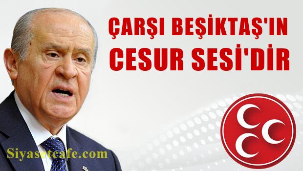 Bahçeli: Çarşı, Beşiktaş'ın cesur sesidir