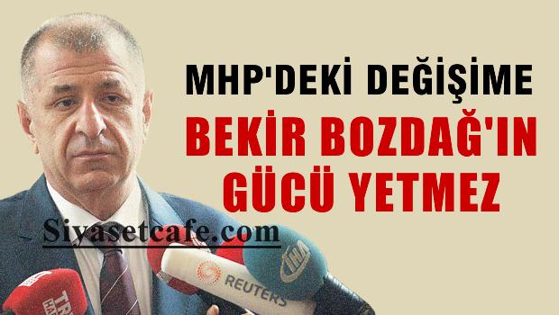 Özdağ: MHP'deki değişime Bekir Bozdağ'ın gücü de boyu da yetmez