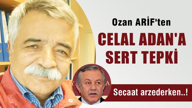 Ozan Arif ŞİRİN'den MHP'li Celal ADAN'a sert tepki