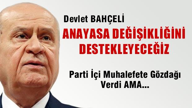 Bahçeli 'AKP'nin anayasa değişikliğini destekleyeceğiz'