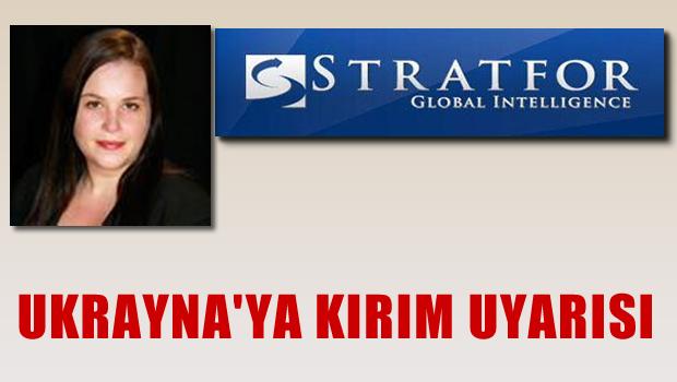 Stratfor'dan uyarı: 'Ukrayna, Rusya'nın Kırım'dan vazgeçeceğine bel bağlamamalı'