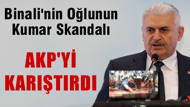 Binali'nin oğlunun kumar skandalı AKP'yi karıştırdı