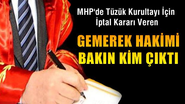 MHP'de Tüzük Kurultayı İptali Kararını veren Hakim Bakın Kim Çıktı