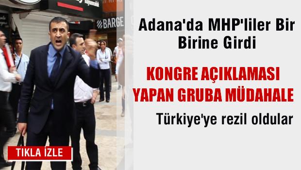 Adana'da MHP'liler bir birine girdi