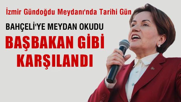 Akşener, İzmir'den Bahçeli'ye meydan okudu, Başbakan gibi karşılandı