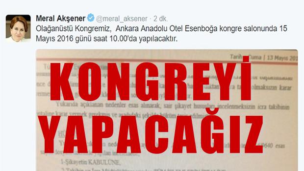 Akşener 'Kurultay'ı 15 Mayıs'ta yapacağız'