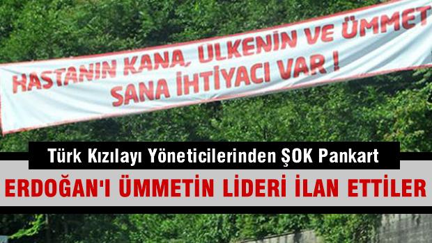 Kızılay, Erdoğan'ı afişle karşıladı: Hastanın kana, ümmetin sana ihtiyacı var