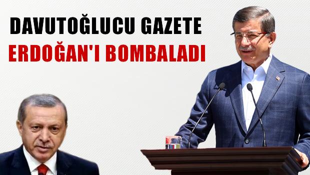 Davutoğlucu gazete Erdoğan'ı bombaladı!