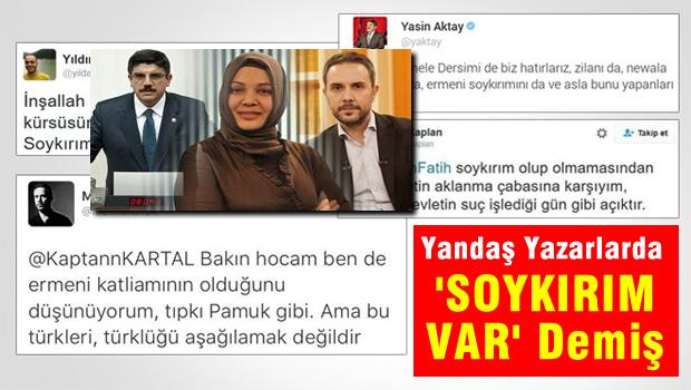 AKP'li Yandaş Yazarlar 'Sözde Soykırım' İçin Bakın Neler Demişler?