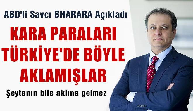 Savcı Bharara açıkladı: Kara paraları Türkiye'de işte böyle akladılar