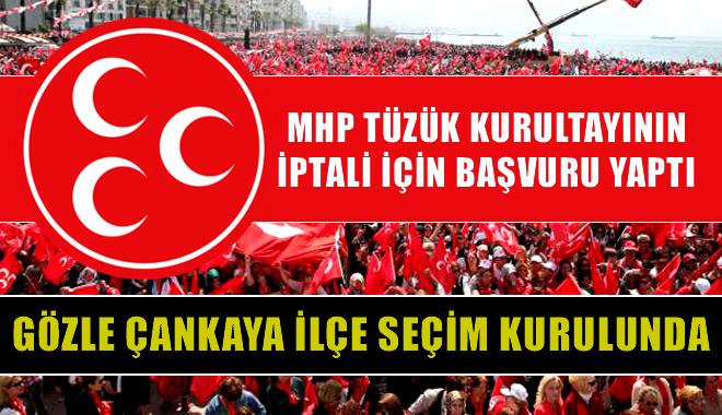 MHP Kurultayın iptali için başvurdu yaptı