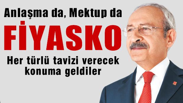 Kılıçdaroğlu: Anlaşma da mektup da fiyasko