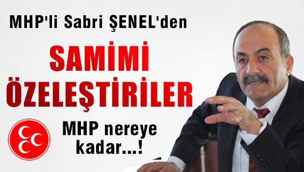 Sabri ŞENEL, MHP ne zamana kadar dayatılan imtiyazlı kişileri meclise taşıyacak?