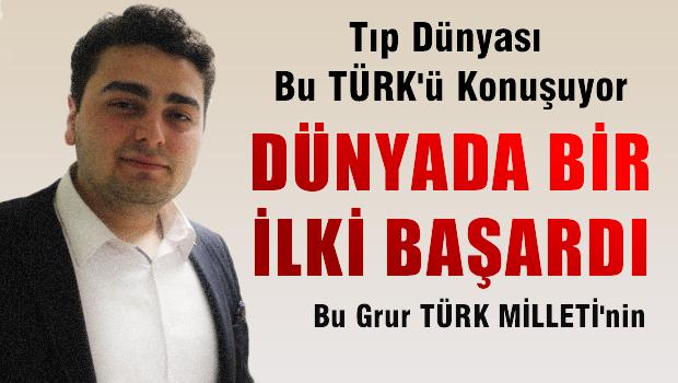 Tıp Dünyası Bu Türk'ü konuşuyor, Dünya'da bir ilki başardı