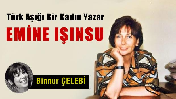 Türk Aşığı Kadın Bir Yazar; Emine IŞINSU