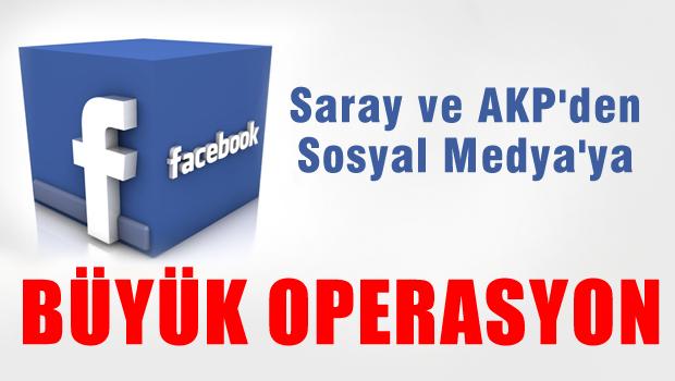 AKP ve Saray'dan Sosyal Medya'ya Büyük Operasyon Geliyor
