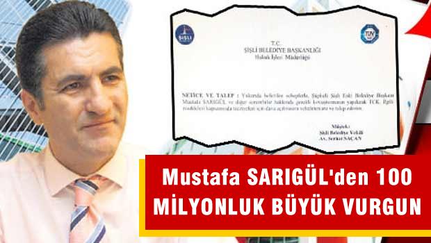 Mustafa Sarıgül'den 100 Milyonluk büyük vurgun
