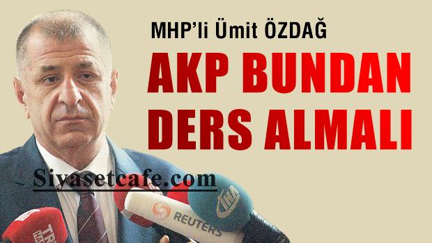 Ümit Özdağ'dan açık mektup 'AKP Hükümeti bundan ders almalı'