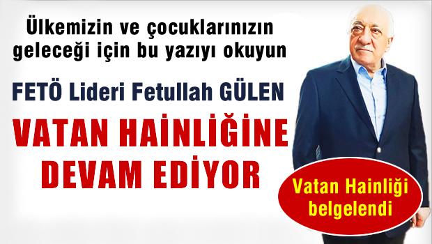 FETÖ Lideri Gülen  Vatan Hainliğine Devam Ediyor..!